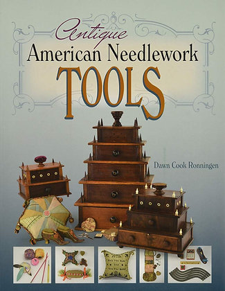 Antique American Needlework Tools by Dawn Cook Ronningen SOFTCOVER