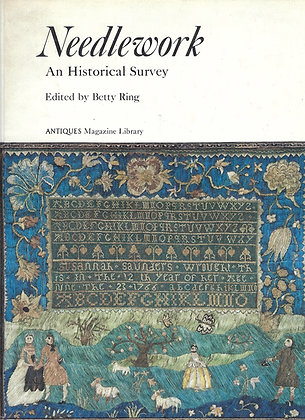 Needlework: An Historical Survey Edited by Betty Ring
