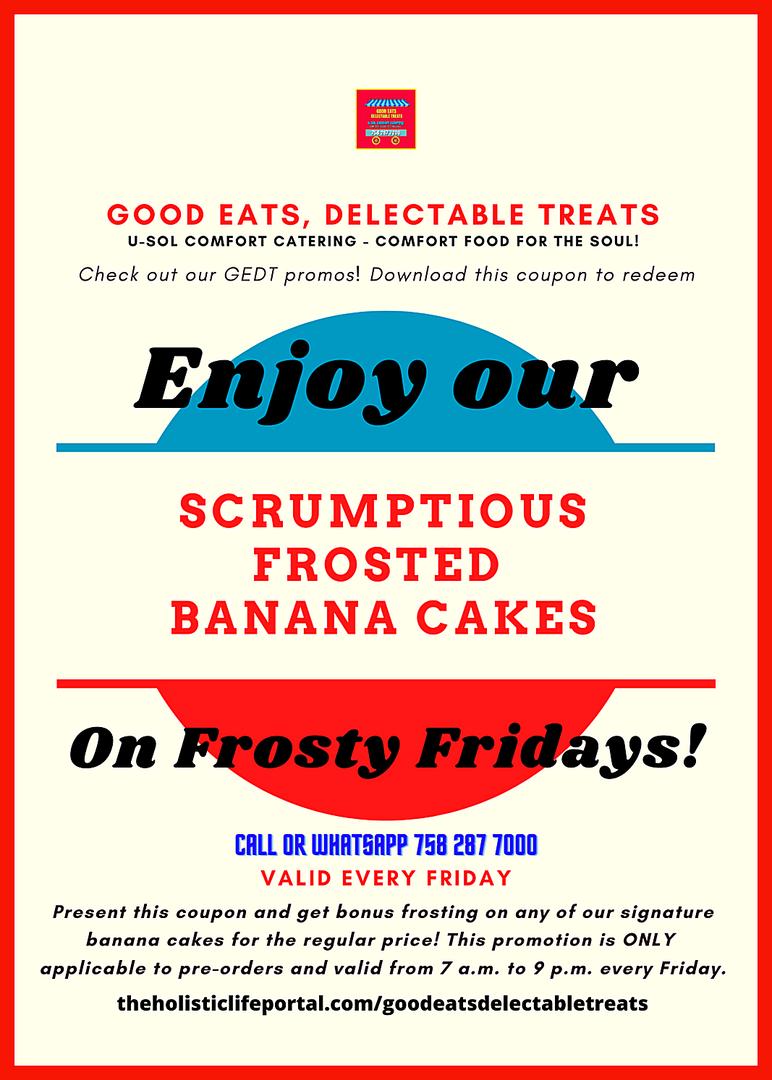GEDT BANANA CAKE FROSTY FRIDAYS PROMO.pn