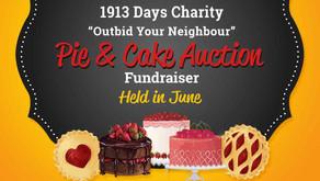 "1913 Days ""Outbid Your Neighbor"" Pie & Cake Auction"