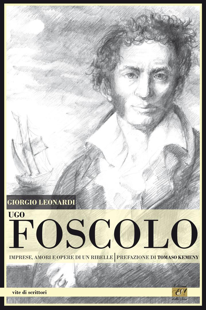 Cop Ugo Foscolo_Imprese, amori, opere di