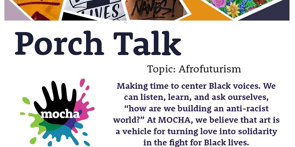 Porch Talk Take 11: Afrofuturism