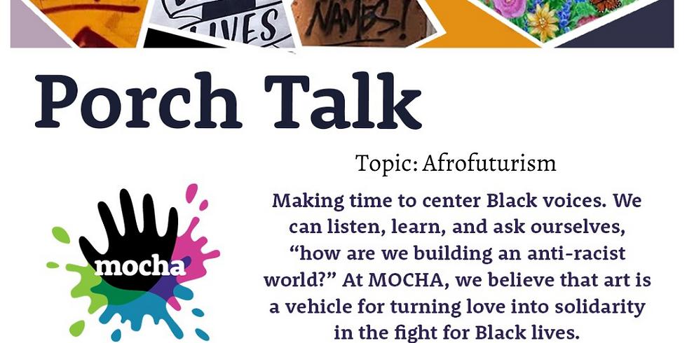 Porch Talk Take 12: Afrofuturism