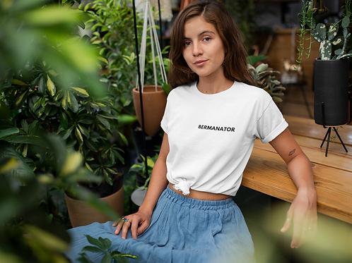 Bermanator Shirt