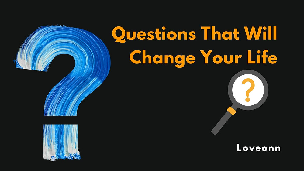 Question that will change your life blogs is about questions that can create a great impact on human.