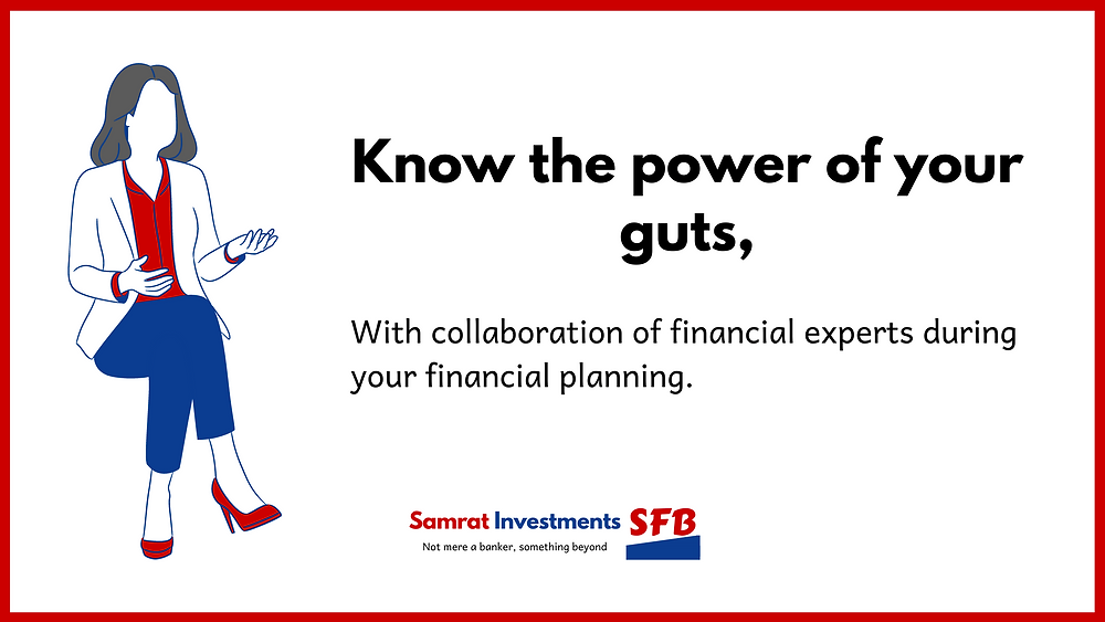 Samrat Investments, Not mere a banker, something beyond. Join samrat investments saving challenge. Know the power of your guts, With collaboration of financial experts during your financial planning.