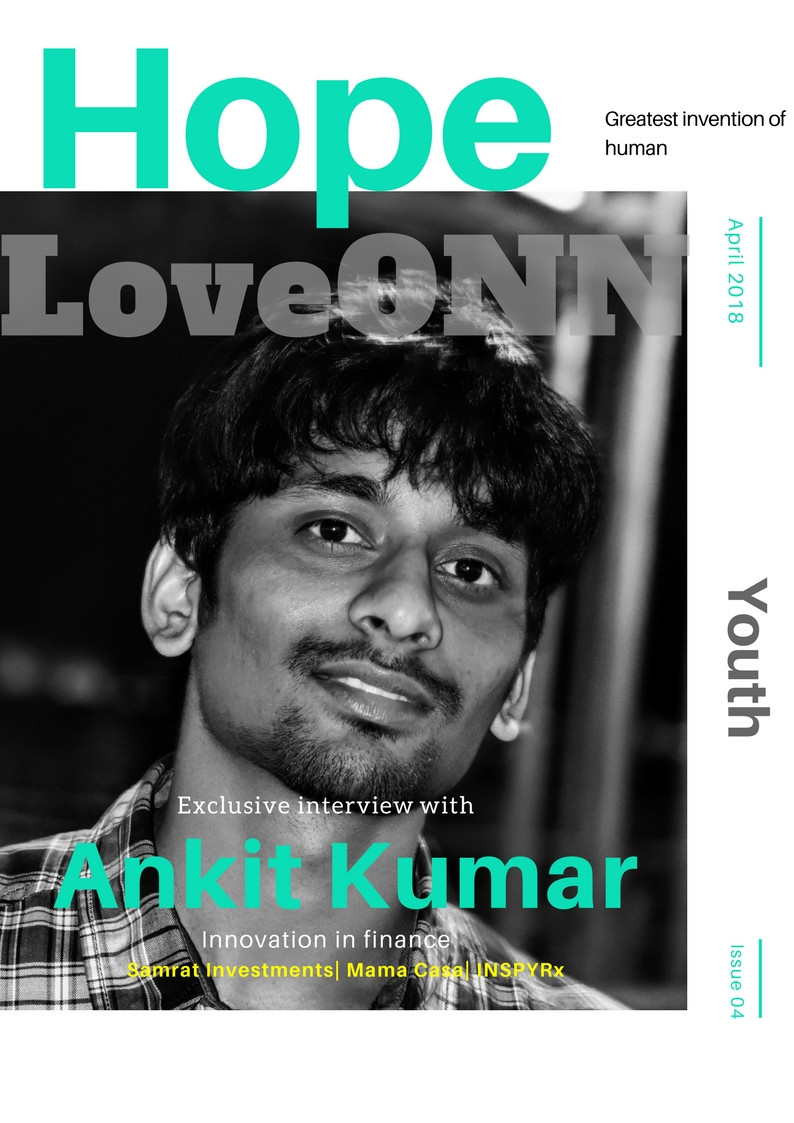 ankit kumar samrat investments- loveONN cover shoot. Ankit kumar interview on startups, finance, engineering, space science, technology, and his story for youth.