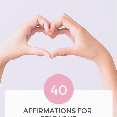 HOW TO LOVE YOURSELF - 40 SELF LOVE AFFIRMATIONS