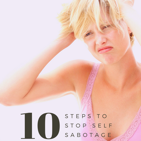 10 STEPS TO STOP SELF-SABOTAGE