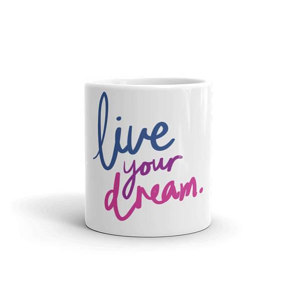 """live yor dreams"" mug 12 oz"