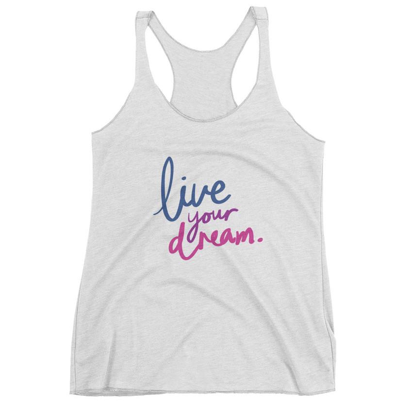 """live your dreams"" tank"