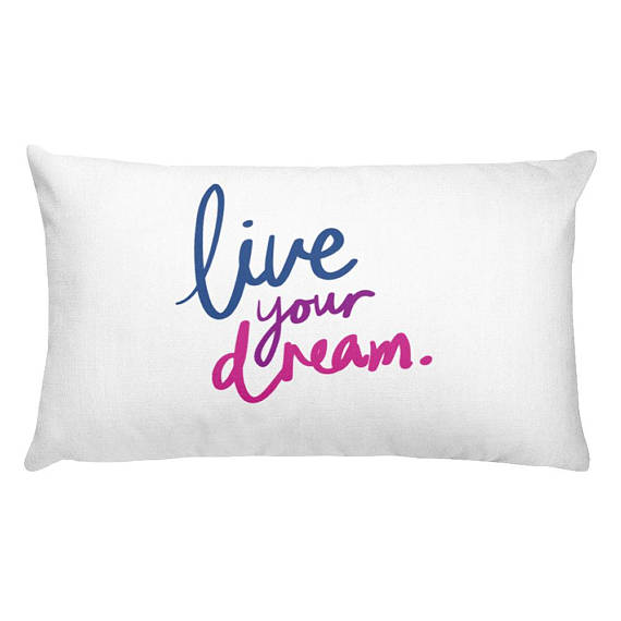 """""""live your dream"""" pillow"""