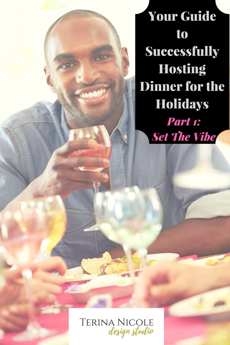 Your Guide to Successfully Hosting Holiday Dinner