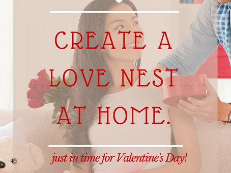 Create a Love Nest in Time for Valentine's Day!
