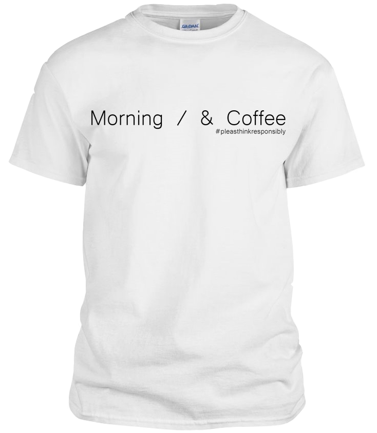 Morning Coffee t-shirt designs