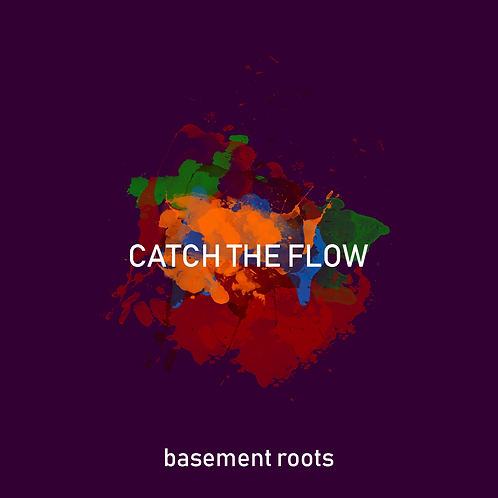 Basement Roots - Catch The Flow