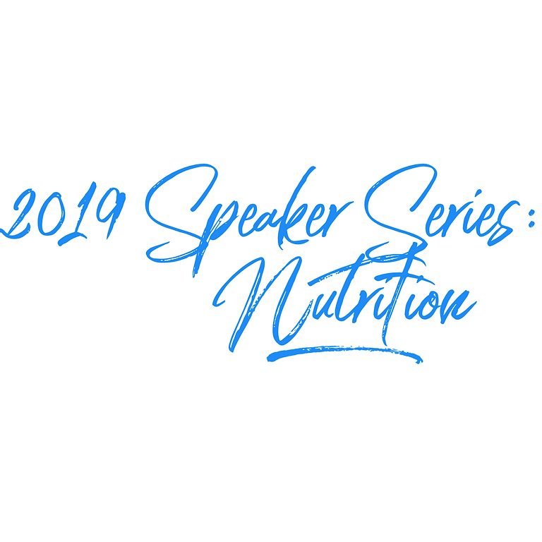 2019 Speaker Series: Nutrition