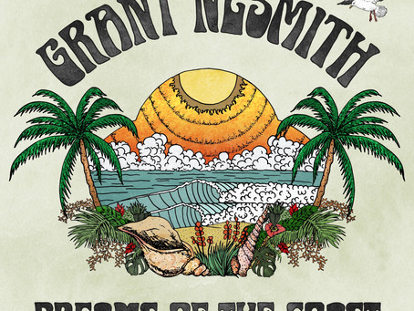 """Grant Nesmith Releases """"Dreams Of The Coast"""""""