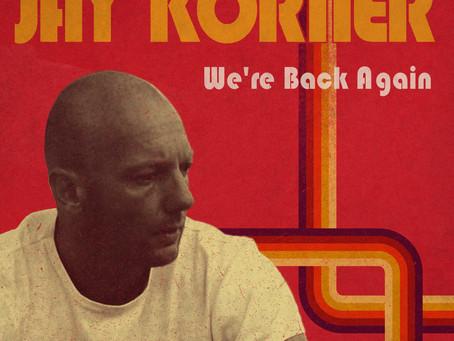 Jay Korner Is Back Again!