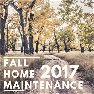 Fall Home Maintenance 2017