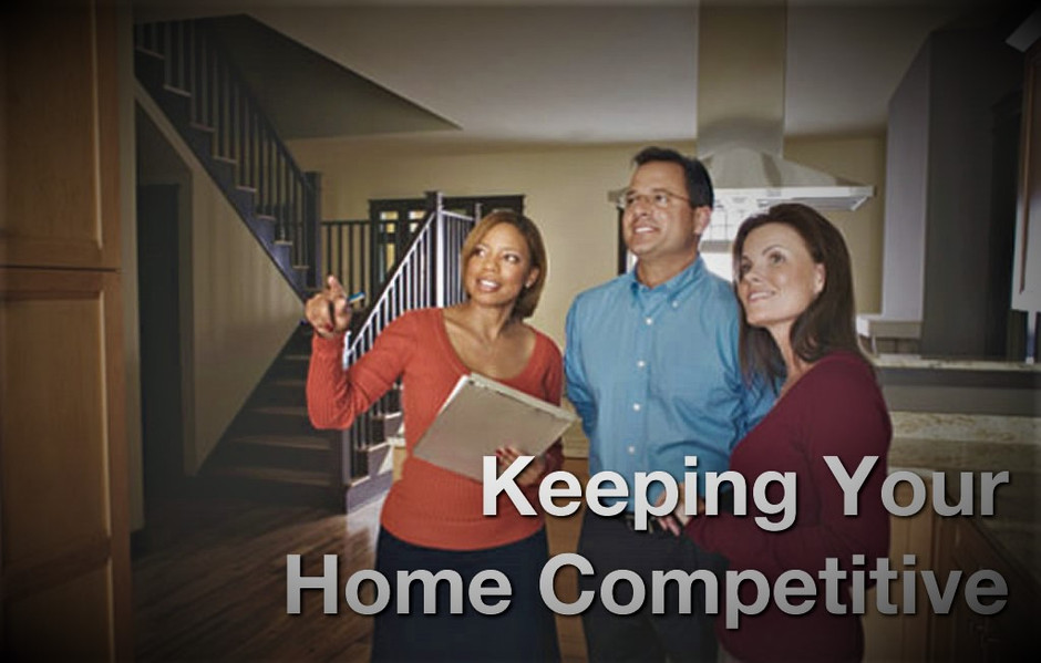 Keeping Your Home Competitive