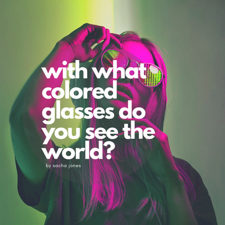 With What Colored Glasses Do You See The World?