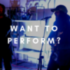 Want to perform?.png
