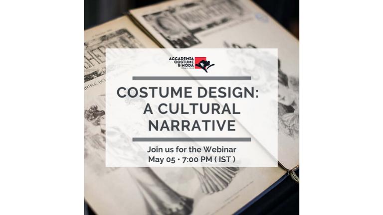 Costume Design: A Cultural Narrative by Accademia Costume & Moda