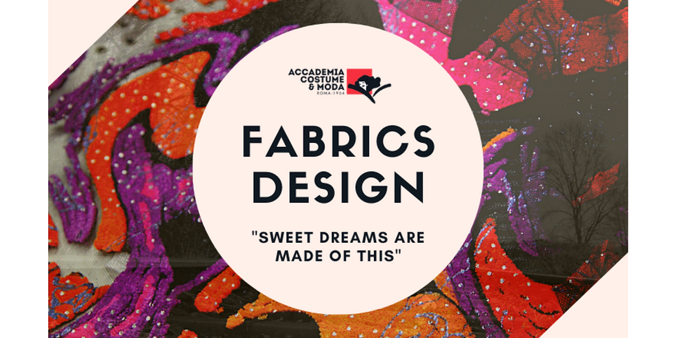 """FABRICS DESIGN """"SWEET DREAMS ARE MADE OF THIS"""" by Accademia Costume & Moda"""