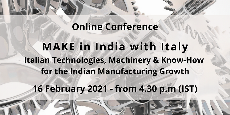 MAKE in INDIA with ITALY - Italian Technologies, Machinery & Know-How  for the Indian Manufacturing Growth