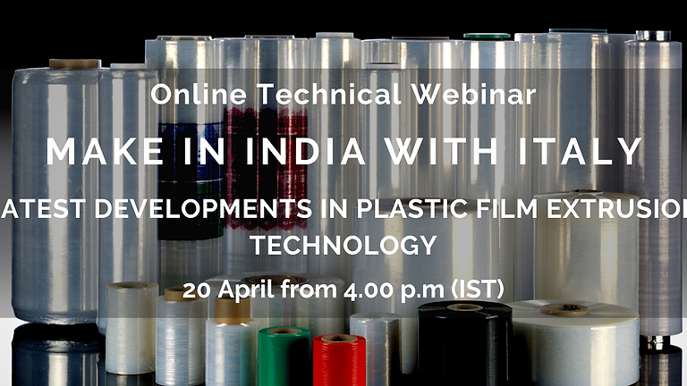 MAKE in INDIA with ITALY - Latest Developments in Plastic Film Extrusion Technology