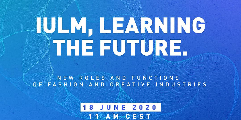 IULM Learning the Future - New Roles for fashion and creative industries