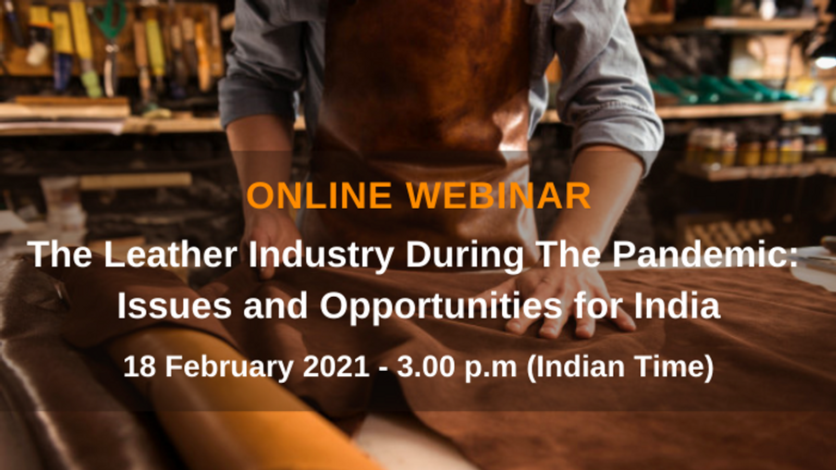 Leather Industry During The Pandemic: Issues and Opportunities for India