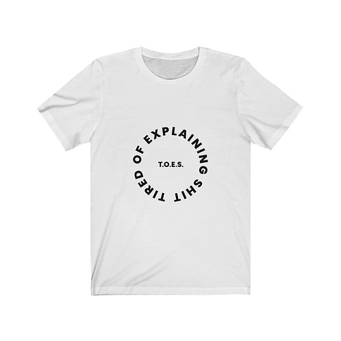 T.O.E.S. (Tired Of Explaining Sh*t) Circular Logic/White with Black Text