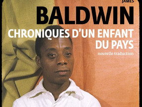 """Sortie aux éditions Gallimard de """"Chroniques d'un enfant du pays"""" (Notes of A Native Son),"""
