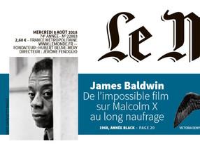 """JAMES BALDWIN dans Le Monde du 8 août - """"DE L'IMPOSSIBLE FILM SUR MALCOLM X AU LONG NAUFRAG"""