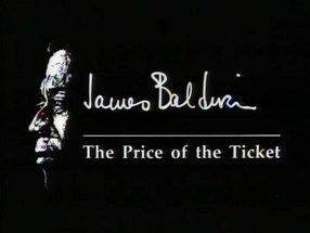 RESTAURATION DU DOCUMENTAIRE 'THE PRICE OF THE TICKET' SUR BALDWIN