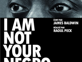 Projection-débat I AM NOT YOUR NEGRO - en présence de Samuel Légitimus, Président du Collectif James