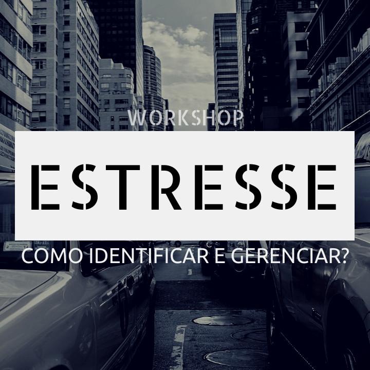 Workshop - Gestão do Estresse