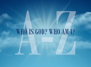 Who is God? Who am I?