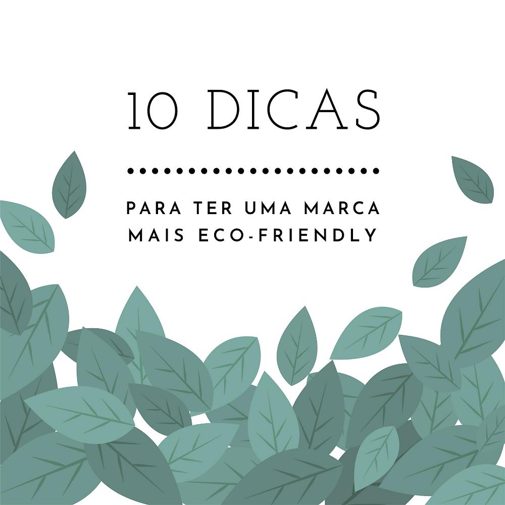 Imagem com folhas e título: 10 dicas para ter uma marca mais eco-friendly