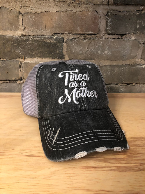 Tired as a Mother Hat