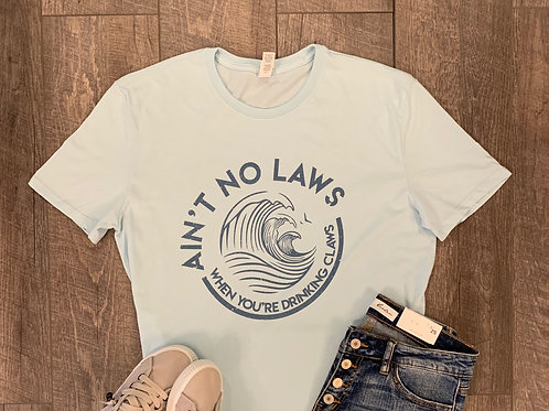 Ain't No Laws Tee