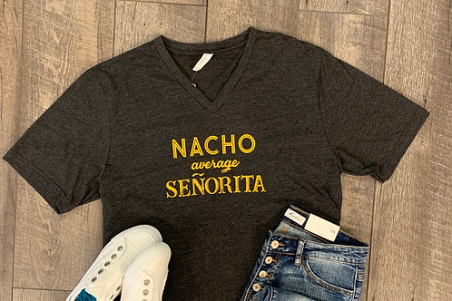 Nacho Average Senorita Tee