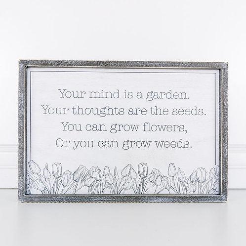 Mind is a Garden Sign