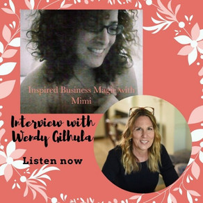 Wendy Gilhula is Our Magical Guest... on Inspired Business Magic with Mimi
