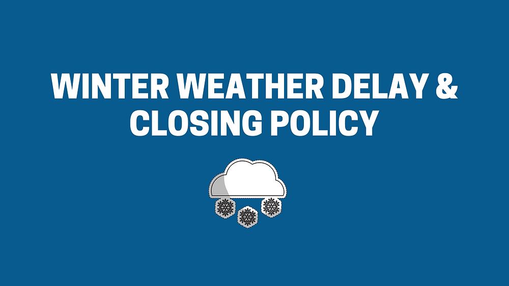 winter weather delay and closing policy