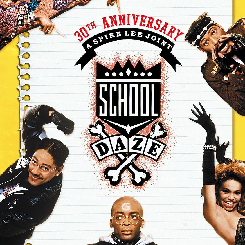 School Daze (R) @6PM