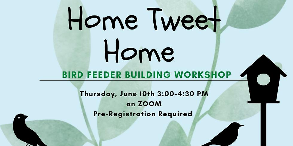 Home Tweet Home, a Birdhouse Building Workshop