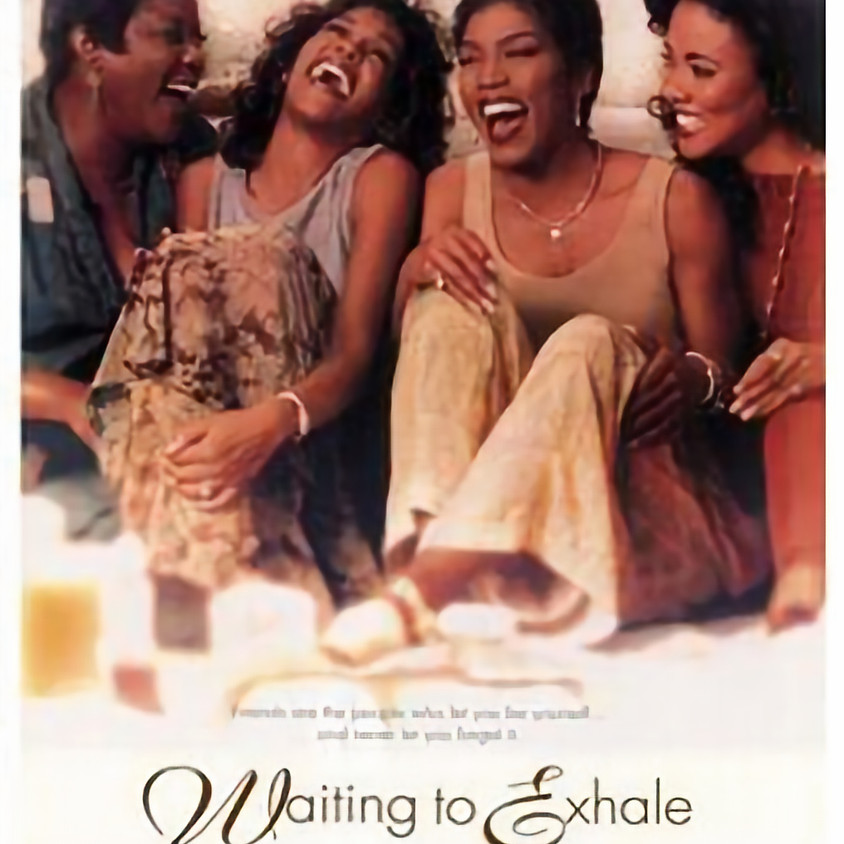 Waiting to Exhale (R) @9PM